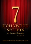 7 Hollywood Secrets To Career Success