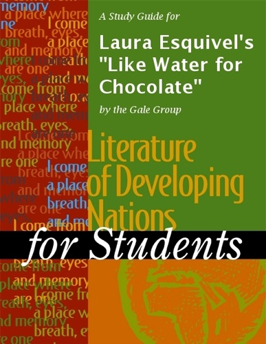 The Gale Group - A Study Guide for Laura Esquivel's