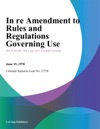 In Re Amendment To Rules And Regulations Governing Use