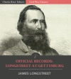 Official Records Of The Union And Confederate Armies General James Longstreets Account Of Gettysburg And The Pennsylvania Campaign