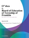Oshea V Board Of Education Of Township Of Franklin