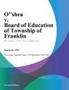Oshea V Board Of Education Of Township Of Franklin