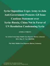 Download and Read Online Syria Opposition Urges Army to Join Anti-Government Protests--G8 Issue Cautious Statement over Syria--Russia, China Not in Favor of UN Resolution Condemning Syria (SYRIA-UNREST)