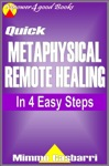 Quick Metaphysical Remote Healing In 4 Easy Steps