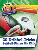 20 Dribbel-Tricks - Fußball-Finten für Kids