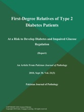 First-Degree Relatives of Type 2 Diabetes Patients: At a Risk to Develop Diabetes and Impaired Glucose Regulation (Report)