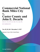 Commercial National Bank Miles City v. Custer County and John E. Decarle