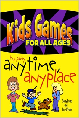 Kids Games For All Ages to Play Anytime, Anyplace