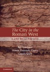 The City In The Roman West C250 BCcAD 250