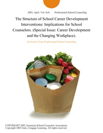 The Structure Of School Career Development Interventions Implications For School Counselors Special Issue Career Development And The Changing Workplace