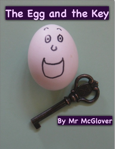 Mr McGlover - The Egg and the Key (Read Aloud)
