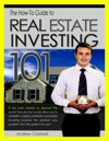 Real Estate Investing 101 The How-To Guide To Investing In Real Estate