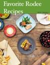 Favorite Rodee Recipes