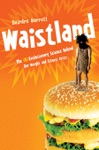 Waistland A Revolutionary View Of Our Weight And Fitness Crisis