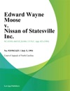 Edward Wayne Moose V Nissan Of Statesville Inc