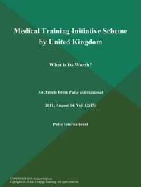 Medical Training Initiative Scheme By United Kingdom What Is Its Worth