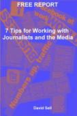 Free Report - 7 Tips For Working With Journalists And The Media
