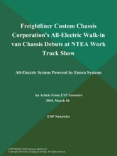 Freightliner Custom Chassis Corporation's All-Electric Walk-in van Chassis Debuts at NTEA Work Truck Show; All-Electric System Powered by Enova Systems