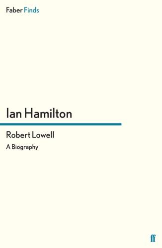 Ian Hamilton - Robert Lowell