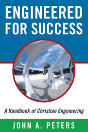 Engineered For Success A Handbook Of Christian Engineering