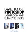 Power Tips For Photoshop Lightroom And Elements Users