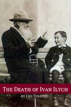 The Death Of Ivan Ilych (Annotated With Biography And Critical Essay)