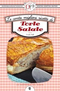 Le cento migliori ricette di torte salate da Emilia Valli Copertina del libro