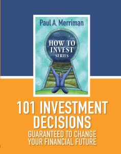 101 Investment Decisions Guaranteed to Change Your Financial Future da Paul Merriman