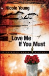 Love Me If You Must Patricia Amble Mystery Book 1