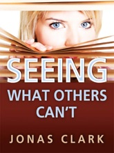 Seeing What Others Can't