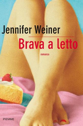 Jennifer Weiner - Brava a letto