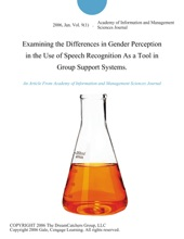 Examining The Differences In Gender Perception In The Use Of Speech Recognition As A Tool In Group Support Systems.