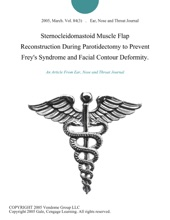 Sternocleidomastoid Muscle Flap Reconstruction During Parotidectomy to Prevent Frey's Syndrome and Facial Contour Deformity.