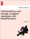 Verhandeling Over Eenige Vroegere Zeetogten Der Nederlanders