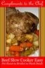 Beef: Slow Cooker Easy - Pot Roast to Brisket to Flank Steak