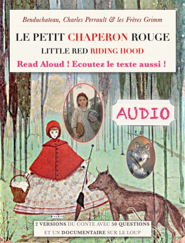 Benduchateau, Charles Perrault & The Brothers Grimm - Le petit chaperon rouge (Audio) Little Red Riding Hood