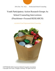 Youth Participatory Action Research Groups As School Counseling Interventions Practitioner Focused Research