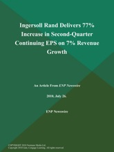Ingersoll Rand Delivers 77% Increase in Second-Quarter Continuing EPS on 7% Revenue Growth