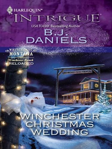 B.J. Daniels - Winchester Christmas Wedding