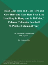 Head Goes Here and Goes Here and Goes Here and Goes Here Four Line Headliney in Herey and in 30-Point, 2 Column, Tidewater Semibold 30-Point, 2 Column (Front)