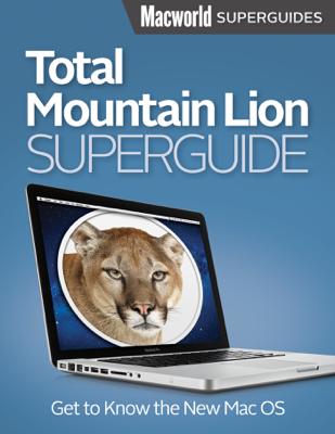 Total Mountain Lion - Macworld Editors book