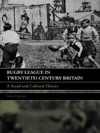 Rugby League In Twentieth Century Britain