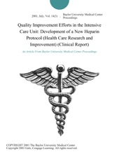 Quality Improvement Efforts in the Intensive Care Unit: Development of a New Heparin Protocol (Health Care Research and Improvement) (Clinical Report)