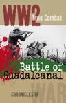 Battle Of Guadalcanal True Combat