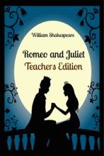 Romeo And Juliet: Teachers Edition
