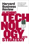 Harvard Business Review On Aligning Technology With Strategy