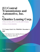 [U] Central Transmissions and Automotive, Inc. v. Glenties Leasing Corp.