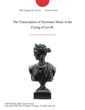 The Transcription Of Electronic Music In The Crying Of Lot 49.