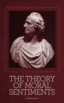 The Theory of Moral Sentiments - Adam Smith book