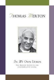 Thomas Merton In My Own Words